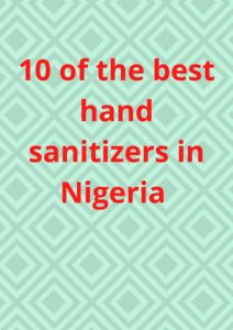 10 of the best hand sanitizers in Nigeria