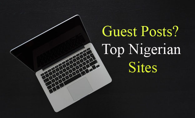 12 Top Sites & Blogs for Guest Post Submission in Nigeria