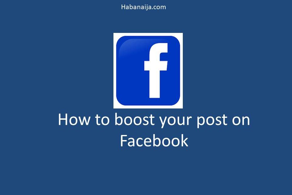 (step-by-step guide) on how to boost a post on Facebook in Nigeria