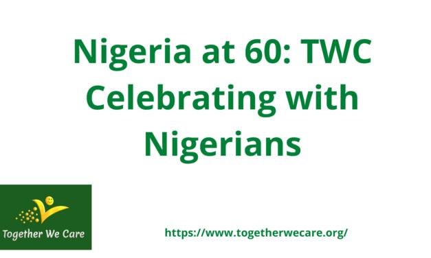 Nigeria at 60: TWC Celebrating with Nigerians